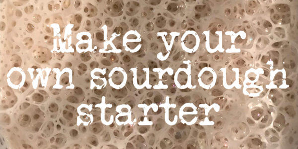 Make your own sourdough starter