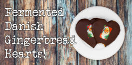 Fermented Danish gingerbread hearts recipe