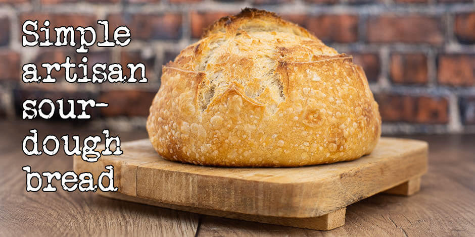 Simnple Artisan Sourdough Bread Recipe