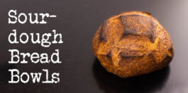 Sourdough Bread Bowls Recipe - made for your favorite stew